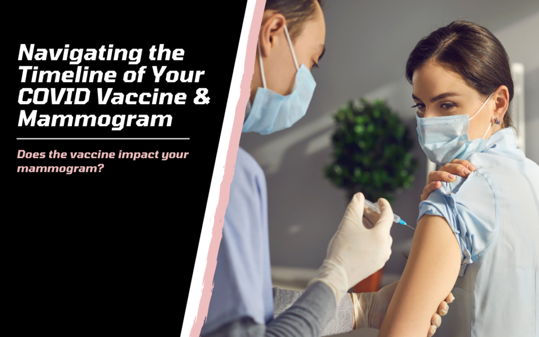 Navigating the Timeline of Your COVID Vaccine & Mammogram