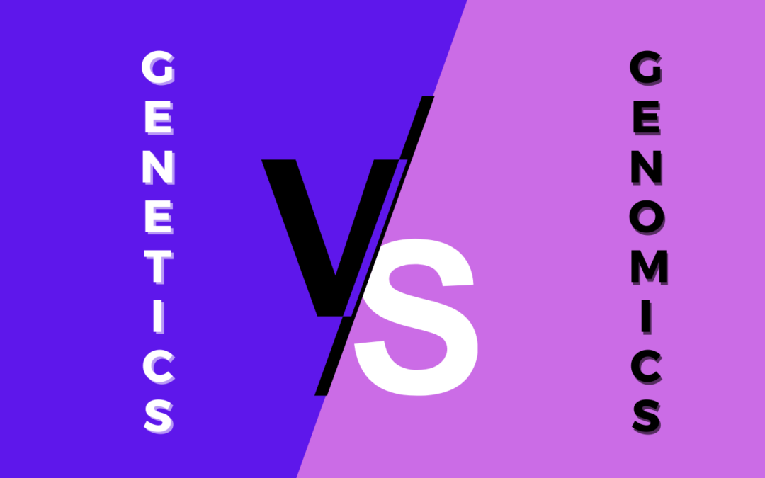 Genetics vs Genomics: What's the Difference?